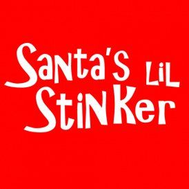 santas lil stinker t shirt Funny Christmas T Shirts for Extra Happy Holidays