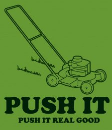 push it push it real good Lawn Mower Push It Push It Real Good T shirt