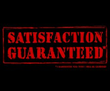 satisfaction guaranteed t shirt Satisfaction Guaranteed I Guarantee You That I Will Be Satisfied T Shirt