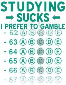 studying sucks i prefer to gamble t shirt Studying Sucks, I Prefer to Gamble T Shirt