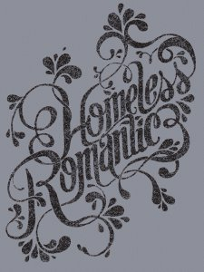 homeless romantic t shirt Homeless Romantic T Shirt