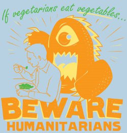 if vegetarians eat vegetables beware humanitarians t shirt If Vegetarians Eat Vegetables Beware Humanitarians T Shirt