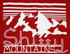 shitty mountains t shirt Shitty Mountains T Shirt