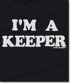 im a keeper t shirt Im A Keeper T Shirt