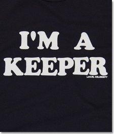 im a keeper t shirt Im A Keeper T Shirt