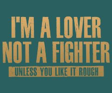 im a lover not a fighter unless you like it rough t shirt Im A Lover Not a Fighter Unless You Like It Rough T Shirt