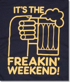its the freakin weekend t shirt Its the Freakin Weekend T Shirt