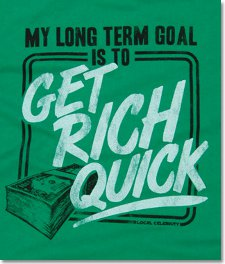 my long term goal is to get rich quick t shirt My Long Term Goal is To Get Rich Quick T Shirt