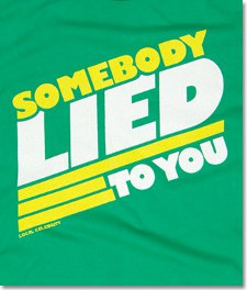 somebody lied to you t shirt Somebody Lied to You T Shirt