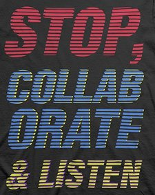 stop collaborate listen t shirt Stop Collaborate & Listen T Shirt