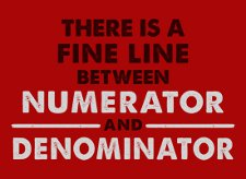 there is a fine line between numerator and denominator t shirt Theres a Fine Line Between Numerator and Denominator T Shirt