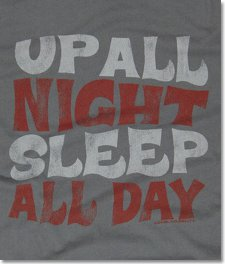 up all night sleep all day t shirt Up All Night Sleep All Day T Shirt