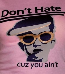 dont hate cuz you aint t shirt Dont Hate Cuz You Aint T Shirt