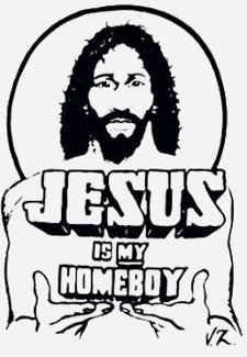 jesus is my homeboy t shirt Jesus Is My Homeboy T Shirt