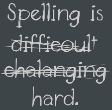spelling is difficoult chalanging hard t shirt Spelling is Difficoult, Chalanging Hard T Shirt