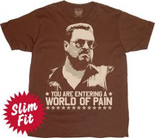 you are entering a world of pain t shirt The Big Lebowski T Shirts Abide