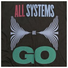 all systems are go t shirt All Systems Are Go T Shirt