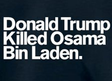 donald trump killed osama bin laden t shirt Funny Osama Bin Laden T Shirts For Your Morbid and Vindictive Pleasure