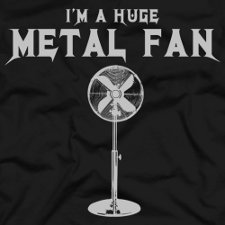 im a huge metal fan t shirt Im a Huge Metal Fan T Shirt