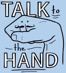 talk to the hand t shirt Talk to the Hand T Shirt