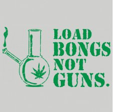 load bongs not guns t shirt Load Bongs Not Guns T Shirt