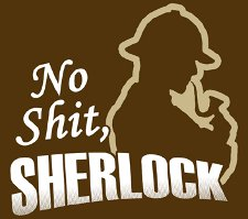 no shit sherlock t shirt No Shit Sherlock T Shirt