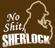 no shit sherlock t shirt No Shit Sherlock T Shirt