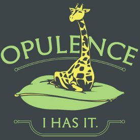 opulence i has it t shirt DirecTVMini Giraffe Opulence I Has It T Shirt