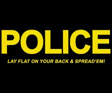 police lay flat on your back and spread em t shirt Police Lay Flat On Your Back And Spread Em T Shirt