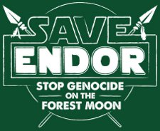 save endor stop genocide on the forest moon t shirt Star Wars Save Endor Stop Genocide on the Forest Moon T Shirt