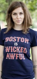 boston is wicked awful t shirt Boston is Wicked Awful T Shirt