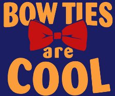 bow ties are cool t shirt Bow Ties Are Cool T Shirt