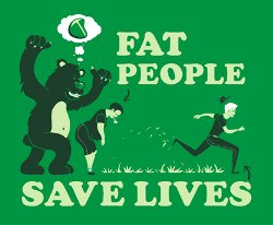fat people save lives t shirt Fat People Save Lives T Shirt