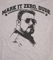 mark it zero dude t shirt1 The Big Lebowski Walter Sobchack/John Goodman Mark it zero, dude T Shirt