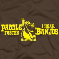 paddle faster i hear banjos t shirt Deliverance Paddle Faster I Hear Banjos T Shirt