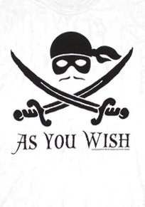 as you wish t shirt The Princess Bride As You Wish Pirate T shirt