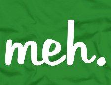 meh t shirt Meh T Shirt