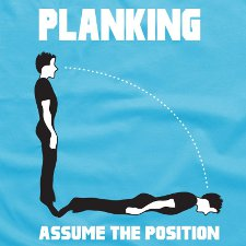 planking assume the position t shirt Planking T Shirts Are Totally Not a Short Lived Fad