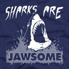 sharks are jawsome t shirt Funny Shark T Shirts: Surf With Caution
