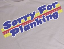sorry for planking t shirt Planking T Shirts Are Totally Not a Short Lived Fad