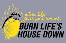 when life gives you lemons burn lifes house down t shirt Portal 2 Cave Johnson When Life Gives You Lemons, Burn Lifes House Down T Shirt