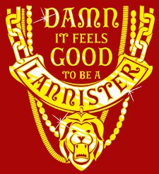 damn it feels good to be a lannister t shirt Game of Thrones Damn It Feels Good to Be a Lannister T Shirt