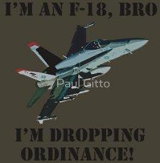 im an f 18 im dropping ordinance t shirt Charlie Sheen Im an F 18 Bro T Shirt