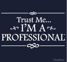 trust me im a professional t shirt Trust Me Im a Professional T Shirt