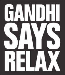 gandhi says relax t shirt Gandhi Says Relax T Shirt