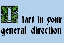 i fart in your general direction t shirt Monty Python and the Holy Grail I Fart In Your General Direction T Shirt