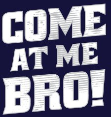 come at me bro t shirt Jersey Shore Come At Me Bro T Shirt from Snorg Tees