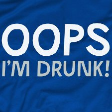 oops im drunk t shirt Oops Im Drunk T Shirt from Look At Me Shirts