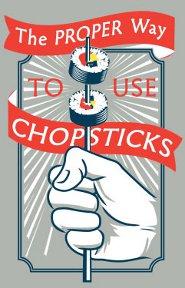 the proper way to use chopsticks t shirt The Proper Way to Use Chopsticks T Shirt from Snorg Tees