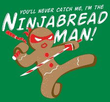 youll never catch me im the ninja bread man t shirt Youll Never Catch Me Im the Ninjabread Man T Shirt from Snorg Tees